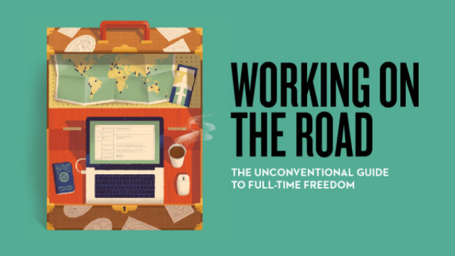 Working on the Road:The Unconventional Guide to Full-Time Freedom by Nora Dunn & Chris Guillebeau